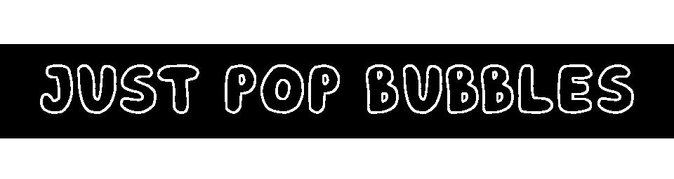Just Pop Bubbles