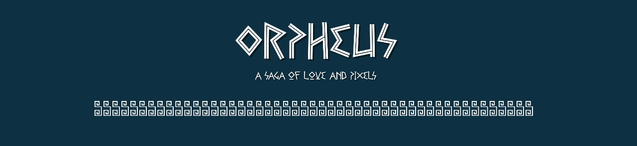 Orpheus - a Saga of Love and Pixel
