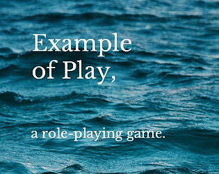 Example of Play, A Role-Playing Game.
