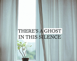 There's A Ghost In This Silence