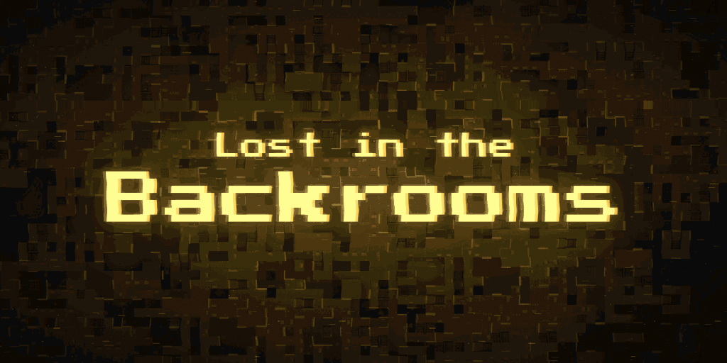 Lost in the Backrooms