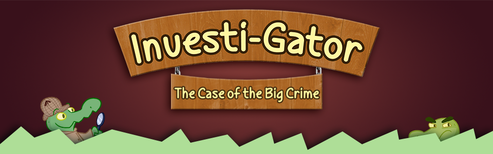 Investi-Gator: The Case of the Big Crime