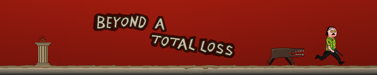 Beyond a Total Loss
