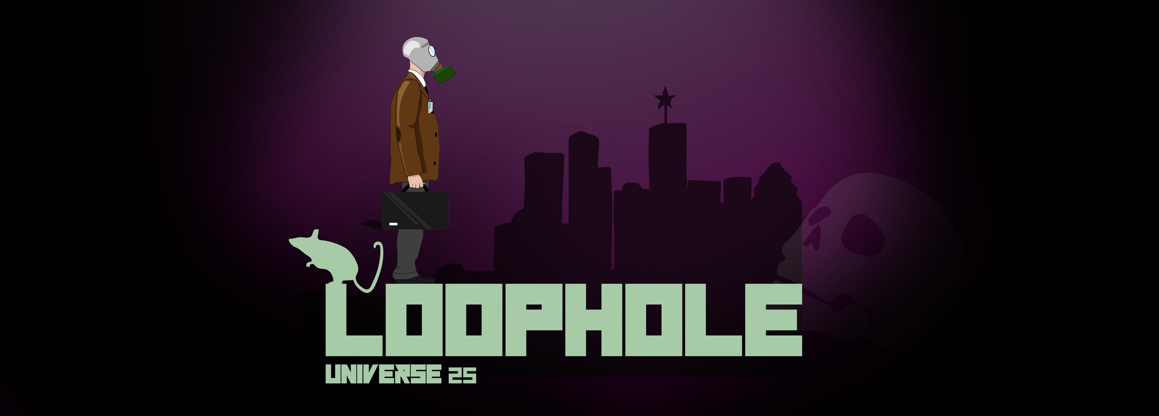 Loophole - Universe 25