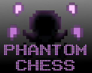 Phantom Chess by geist_191, Zarroc for Geta Game Jam 8 - itch io