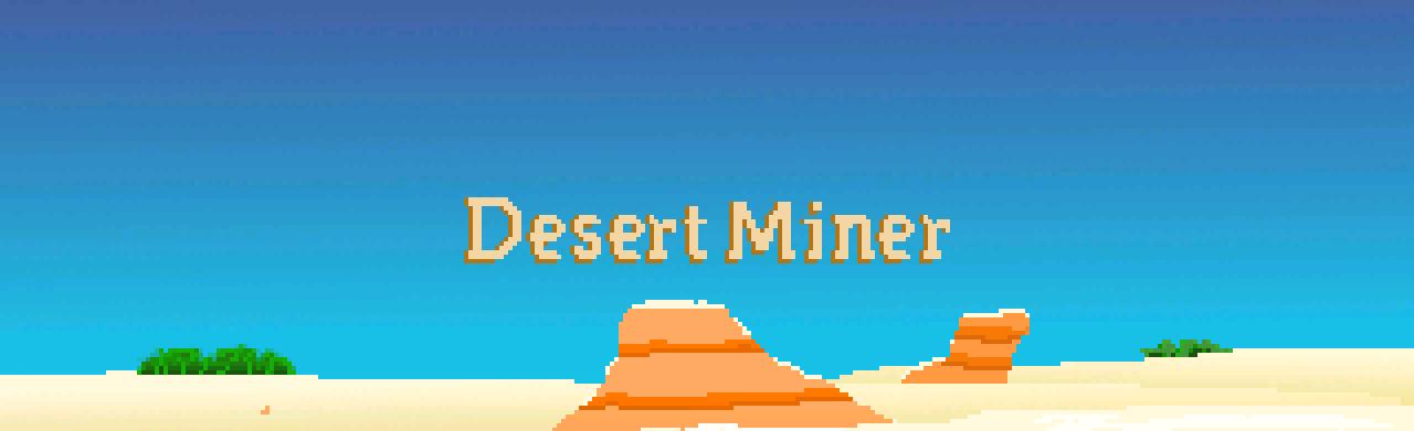 Desert Miner