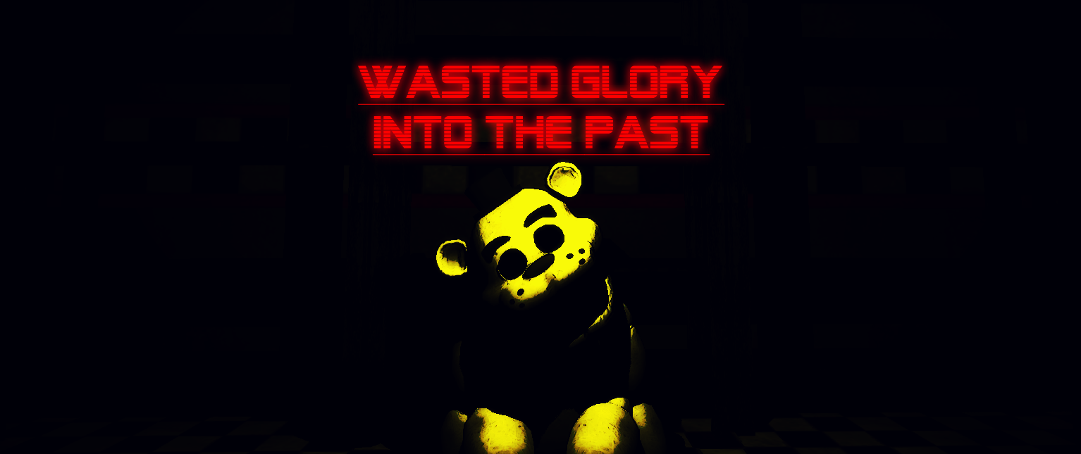Wasted Glory: into the past (Demo) fnaf fan game