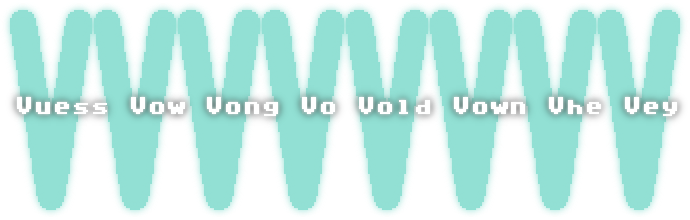 Vuess Vow Vong Vo Vold Vown Vhe Vey