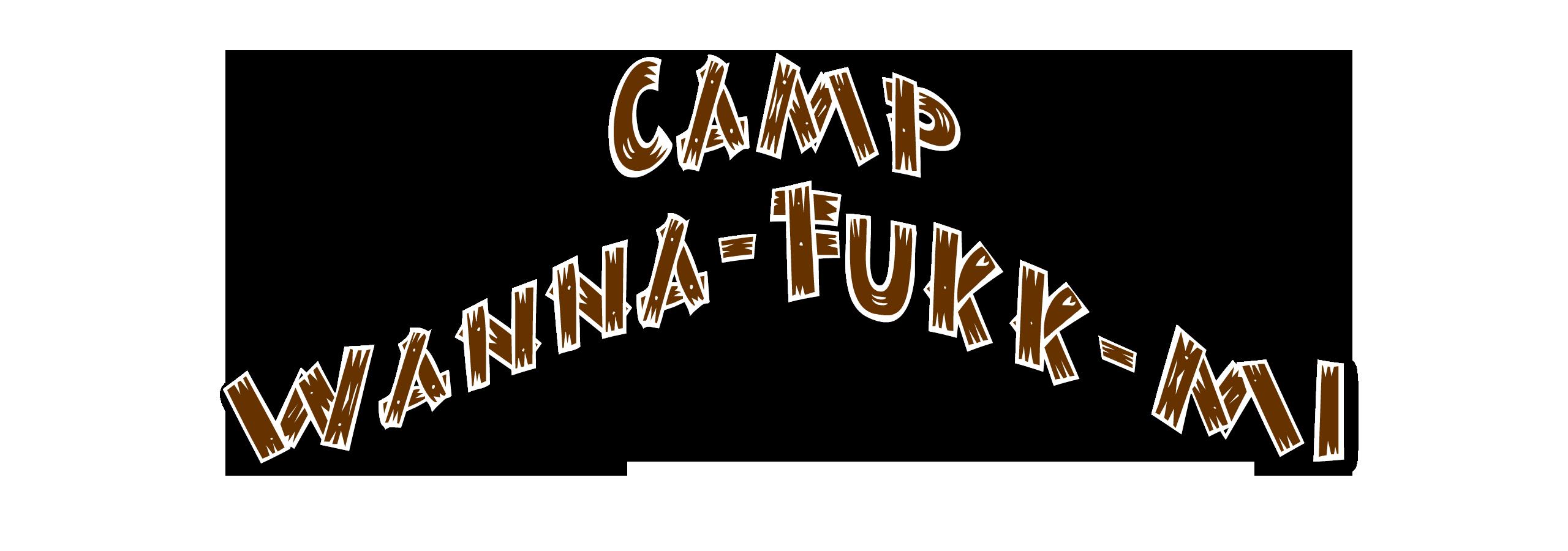 Camp Wanna-Fukk-Mi
