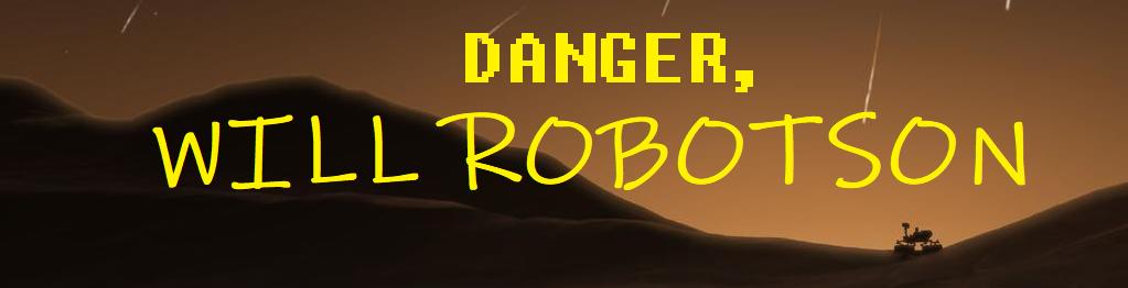 Danger Will Robotson