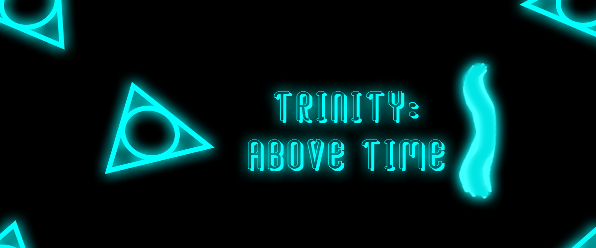 Trinity: Above Time