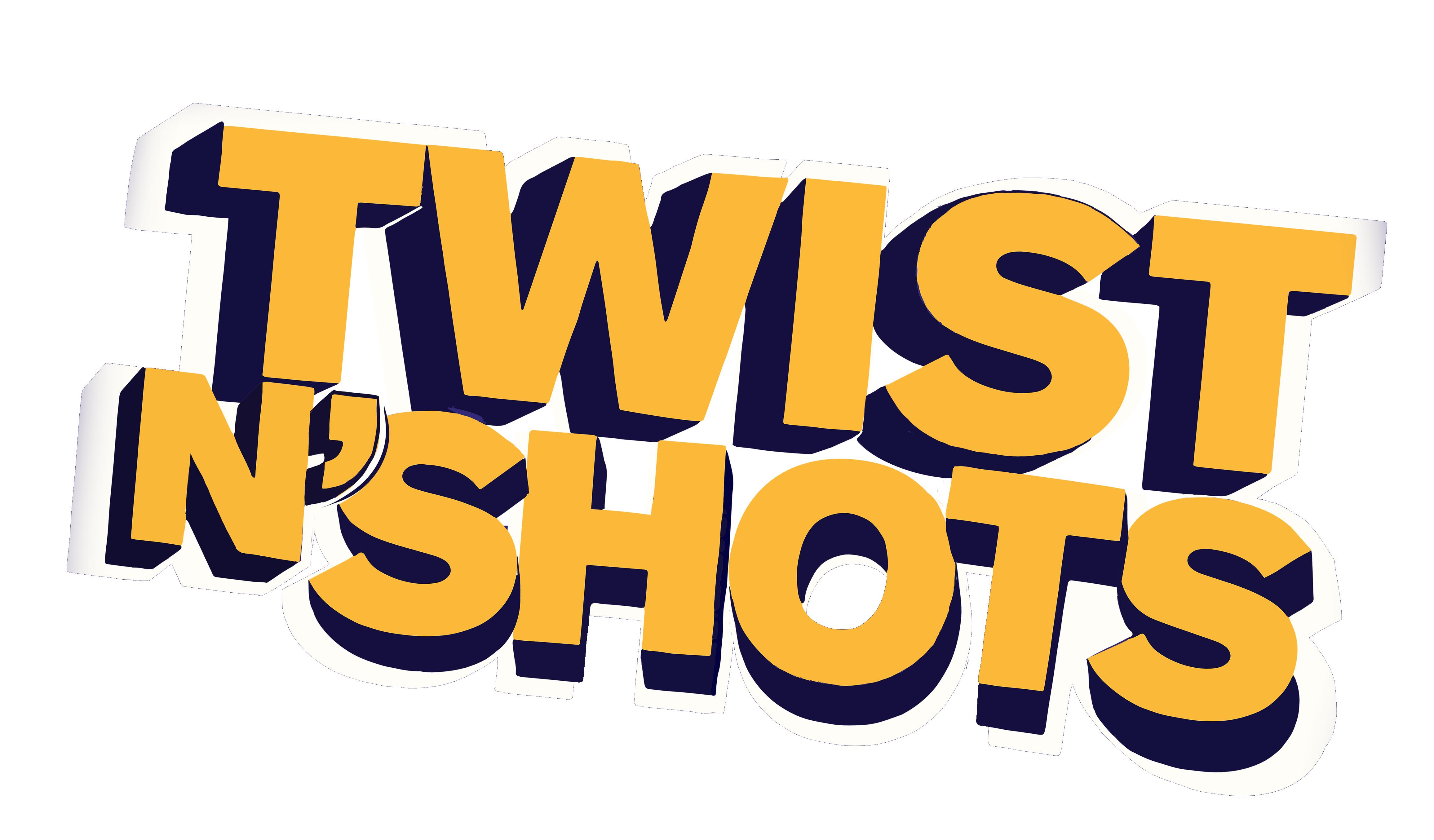 Twist and shots