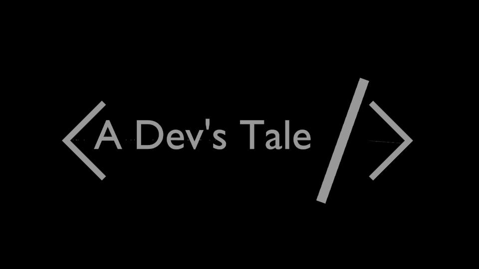 A Dev's Tale