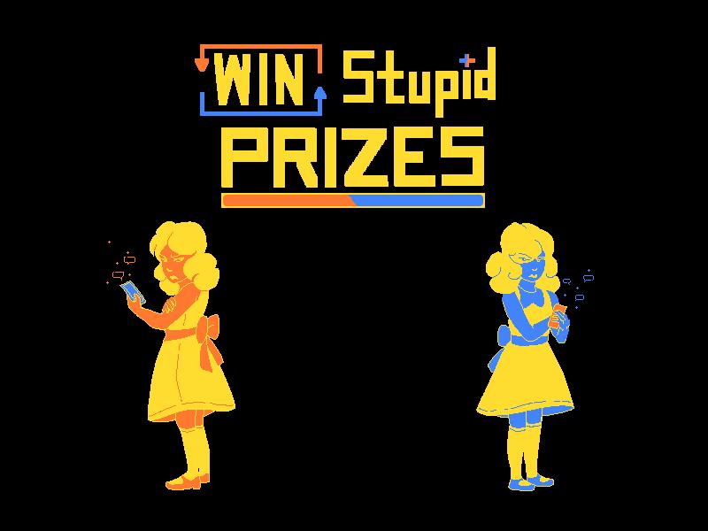 Win Stupid Prizes