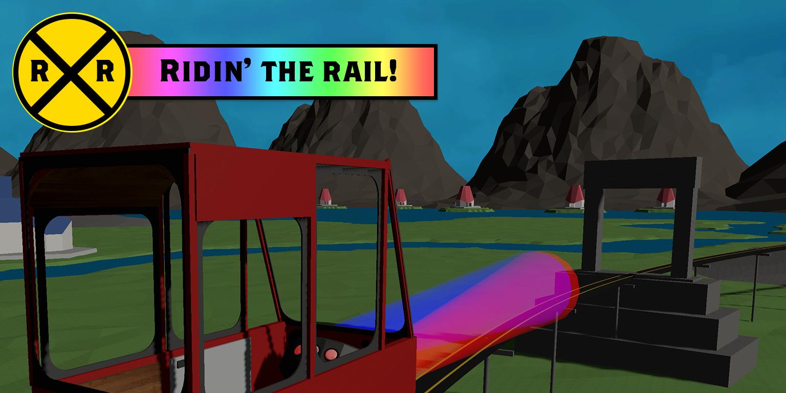 Ridin' the Rail!