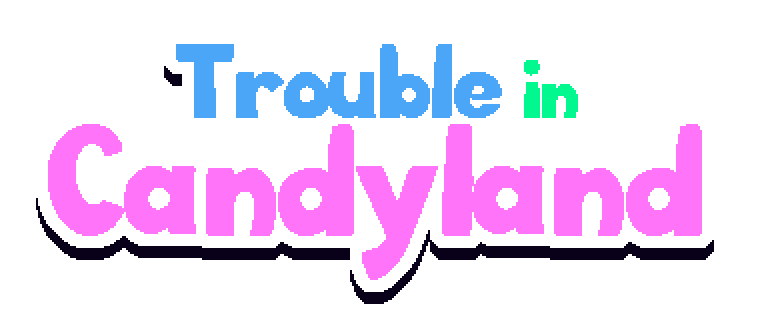 Trouble in candyland