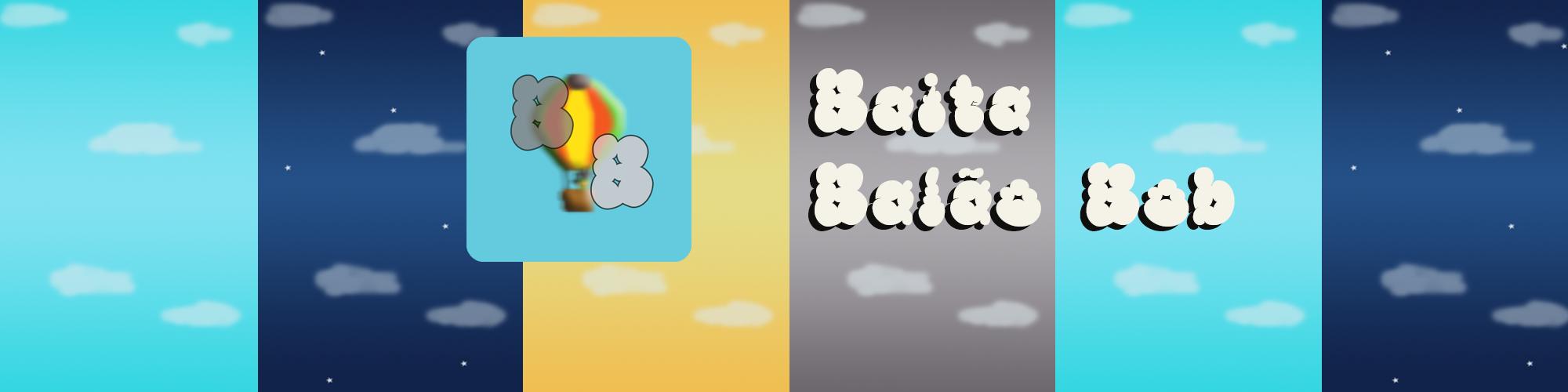 Baita Balão Bob