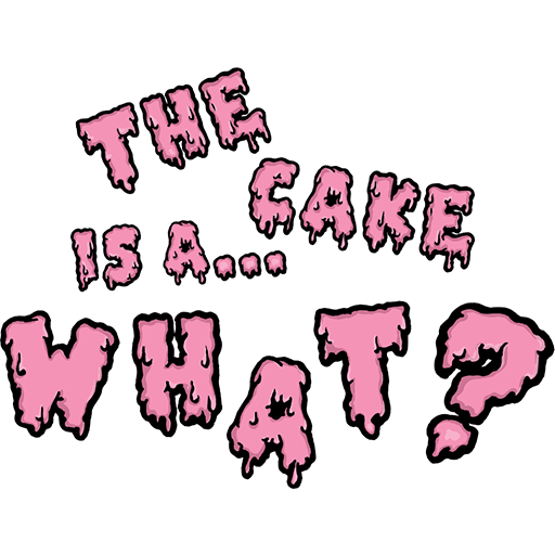 The Cake is a... What?