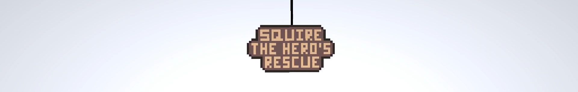 Squire, The Hero's Rescue