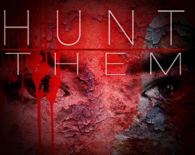 Hunt them