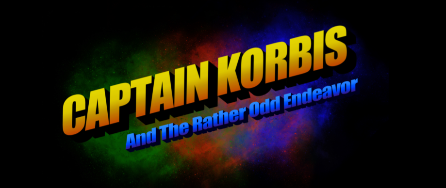 CAPTAIN KORBIS:And The Rather Odd Endeavor