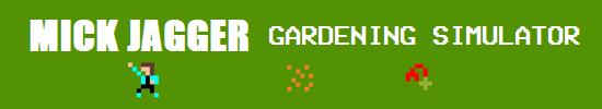 Mick Jagger Gardening Simulator