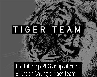 Brendan Chung's Tiger Team: The Tabletop RPG