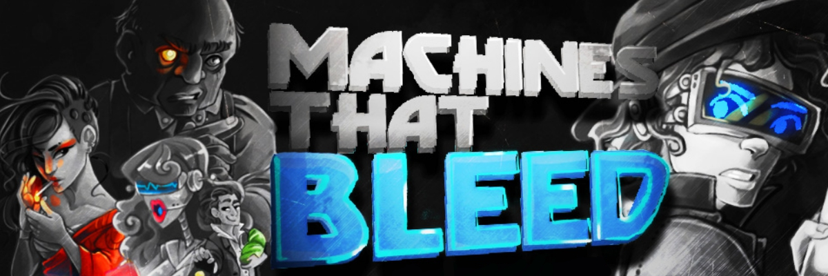 Machines That Bleed (Prototype)