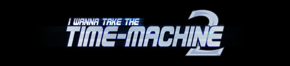 I Wanna Take the Time-machine 2