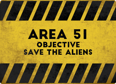 AREA 51. Objective: Save the aliens