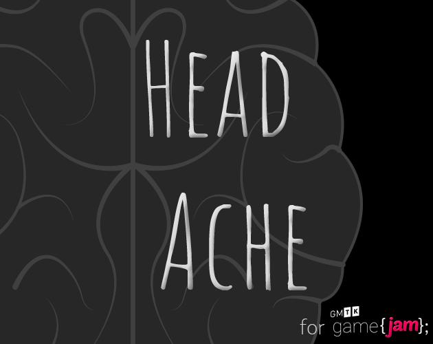 Head Ache (GMTK 2019)