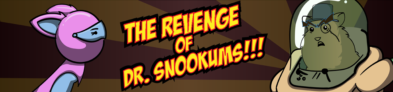 The Revenge of Dr. Snookums