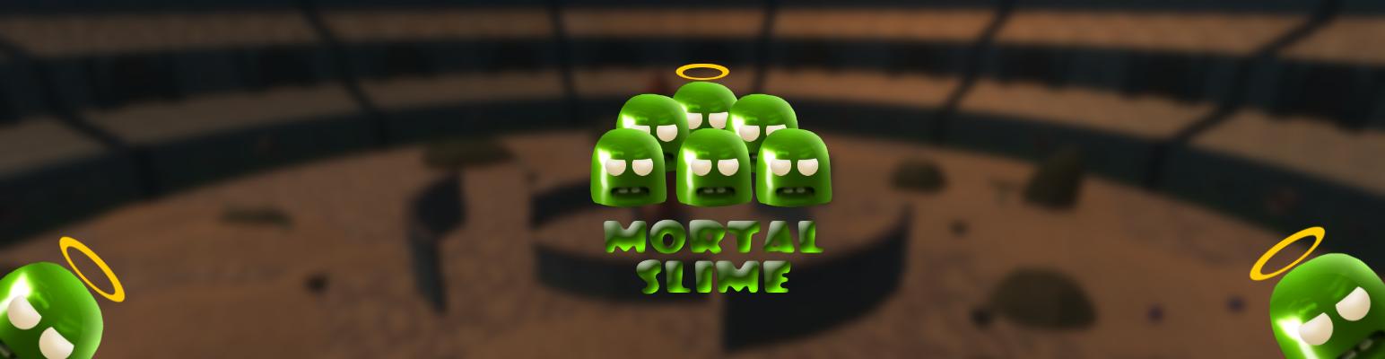The Mortal Slime