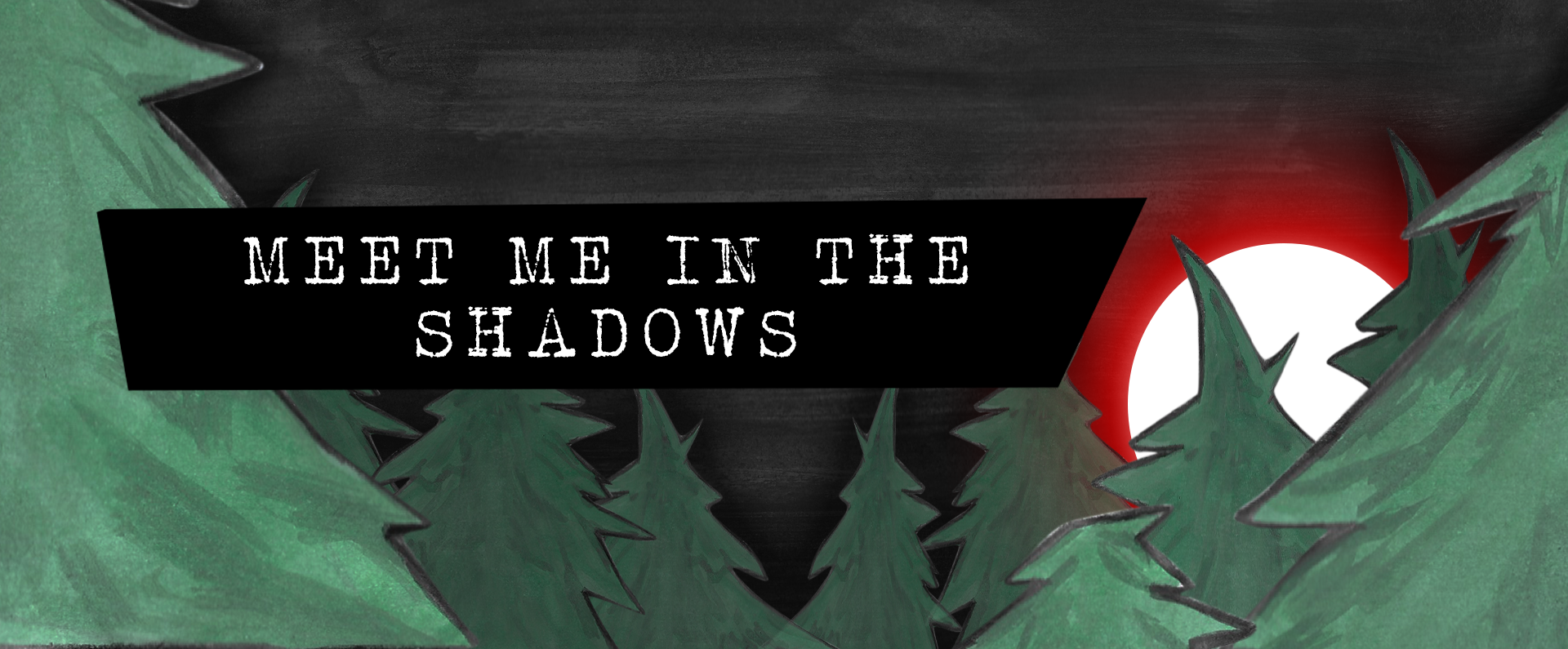 Meet Me in The Shadows