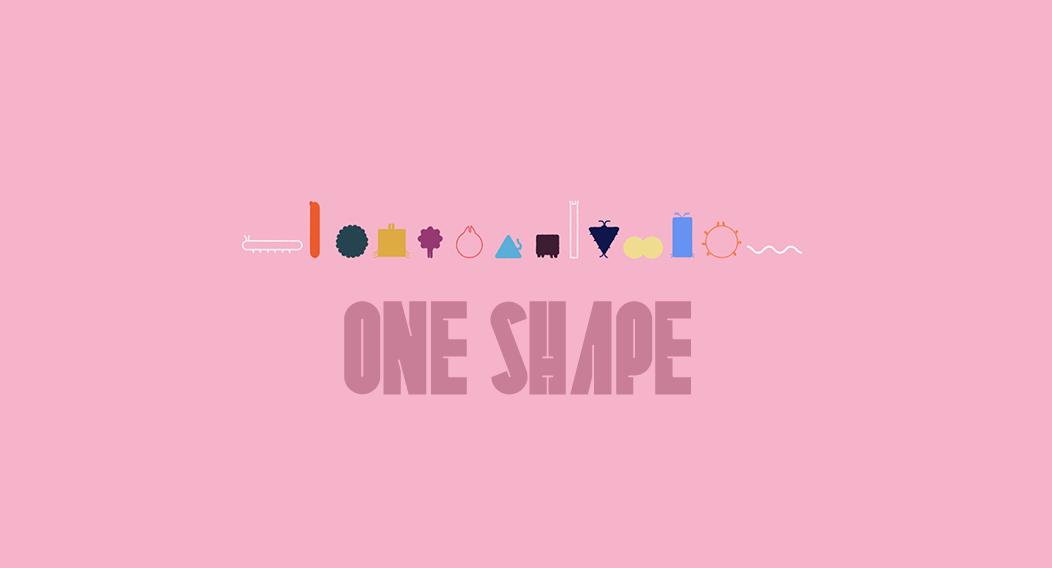 One shape
