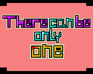 There Can Be Only One