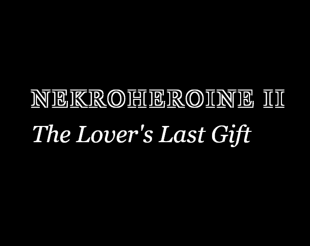 Nekroheroine II: The Lover's Last Gift