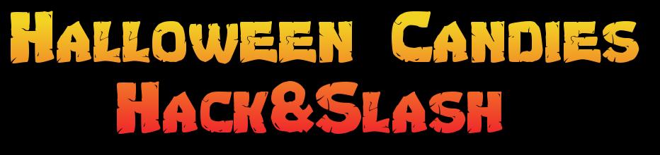 Halloween Candies Hack&Slash