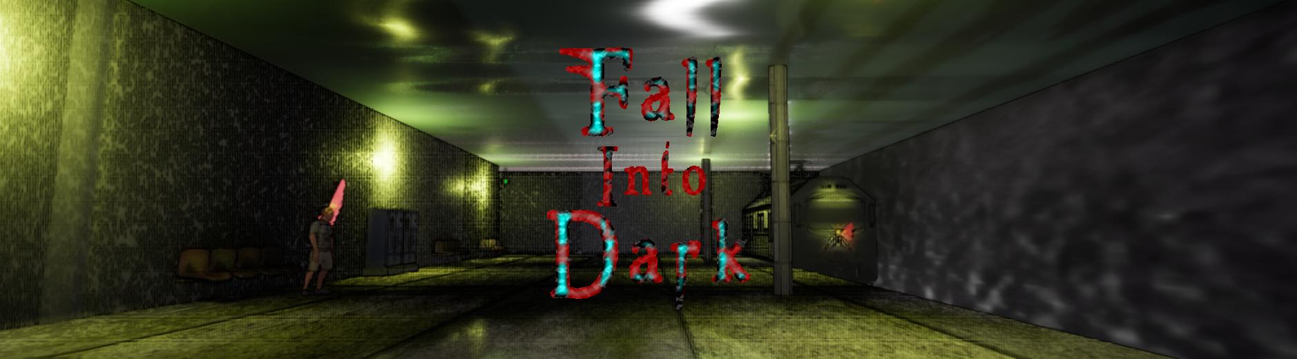 Fall Into Dark