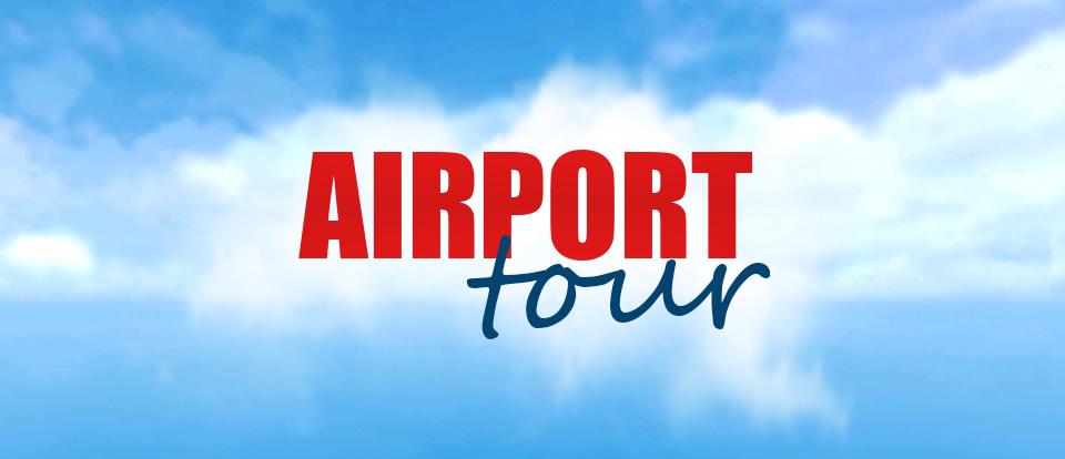 Airport Tour