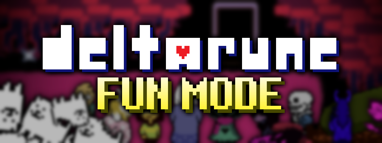 Deltarune Fun Mode (A Deltarune Mod Compilation)