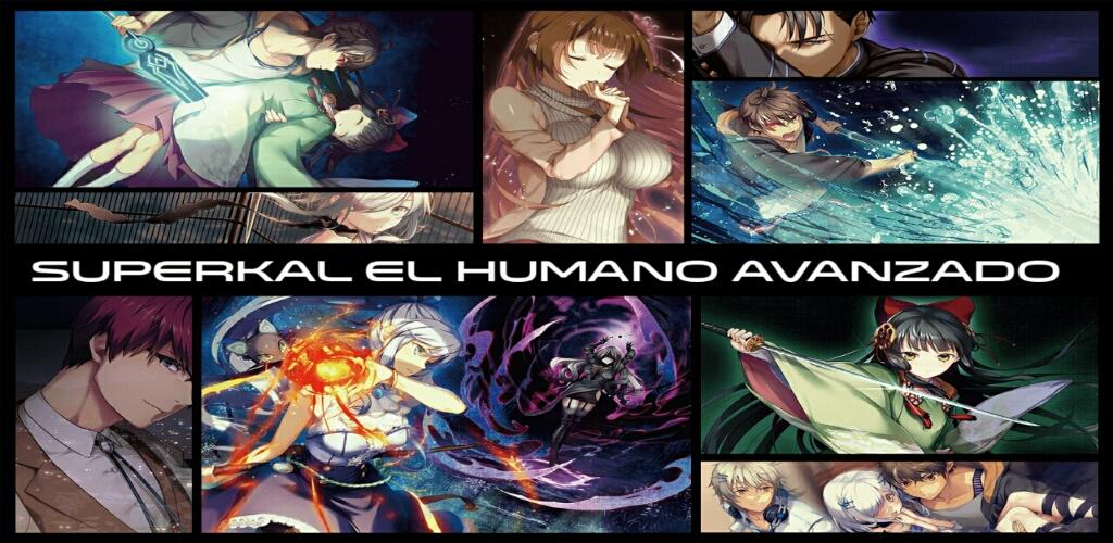 Superkal el humano avanzado novela visual