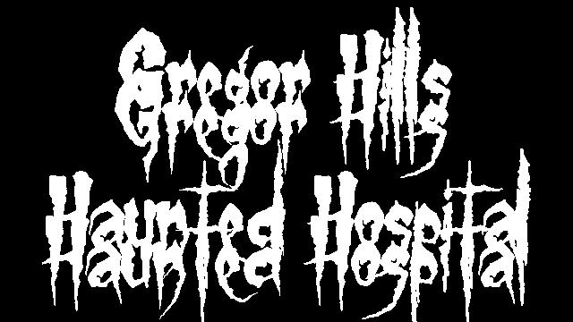 Gregor Hills Haunted Hospital