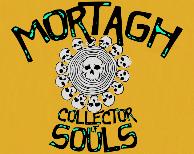 MORTAGH: COLLECTOR of SOULS