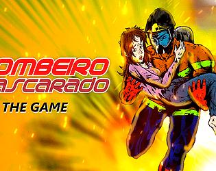 Bombeiro Mascarado - The Game [Free] [Adventure] [Windows]
