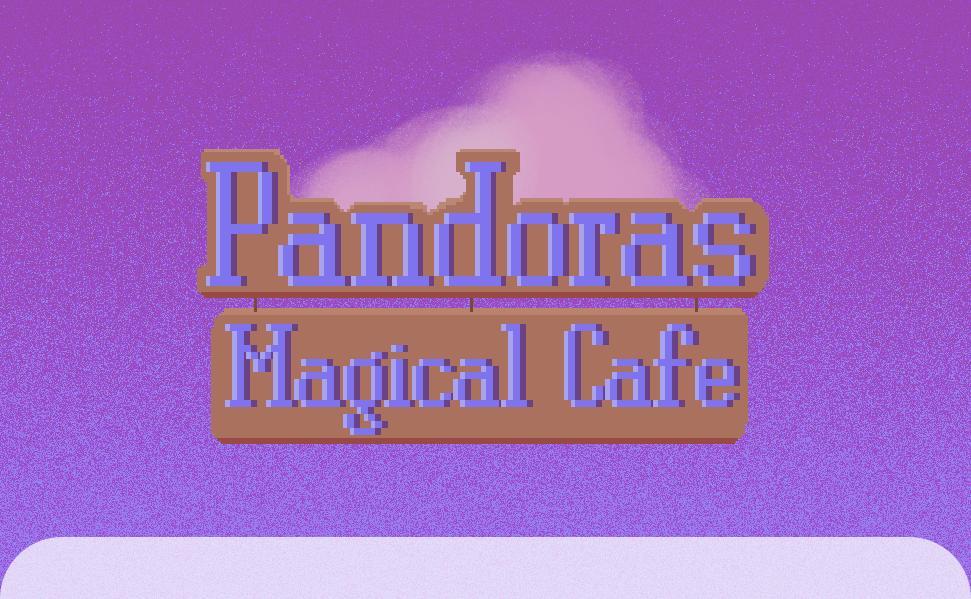 Pandora's Magical Cafe