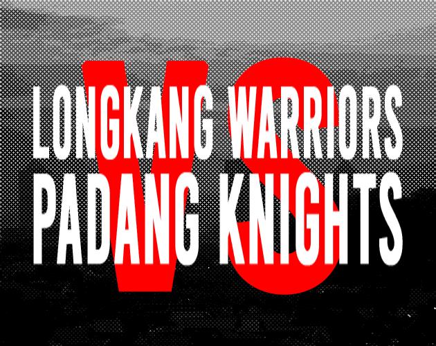 Longkang Warriors VS Padang Knights