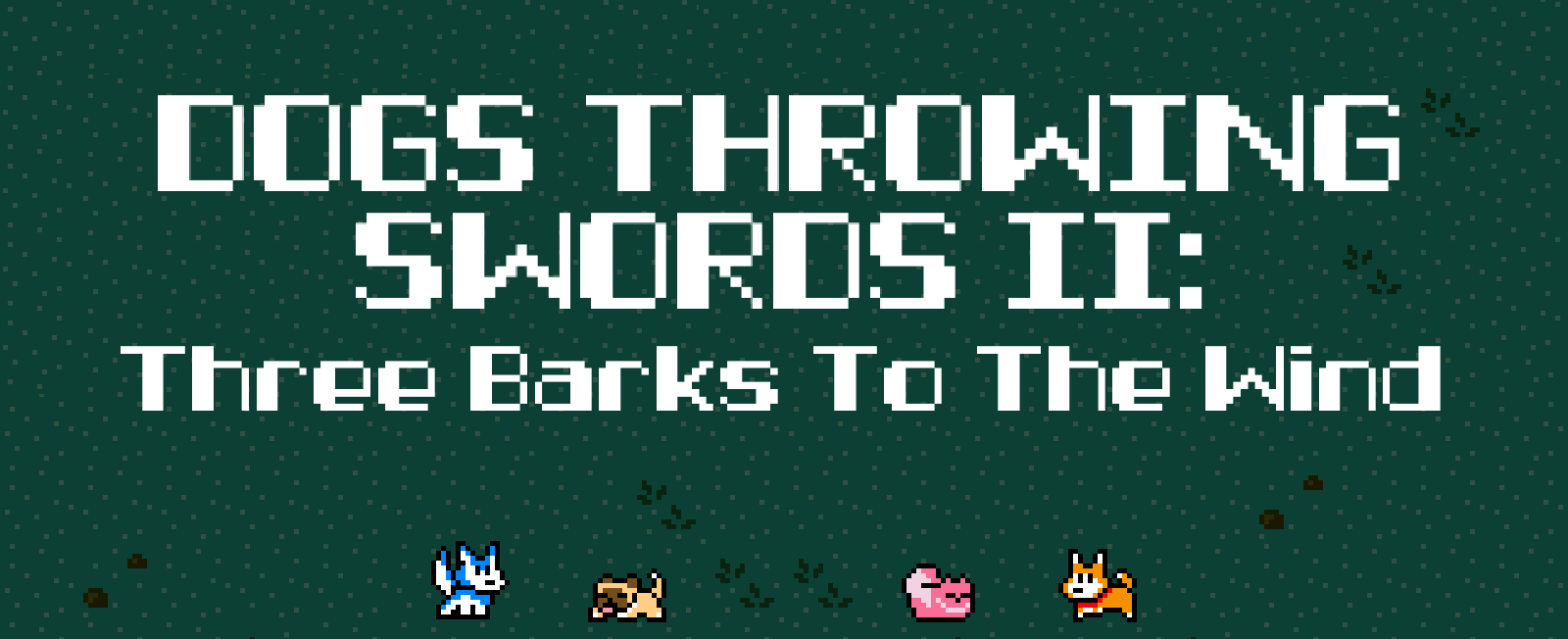 Dogs Throwing Swords II: Three Barks To The Wind