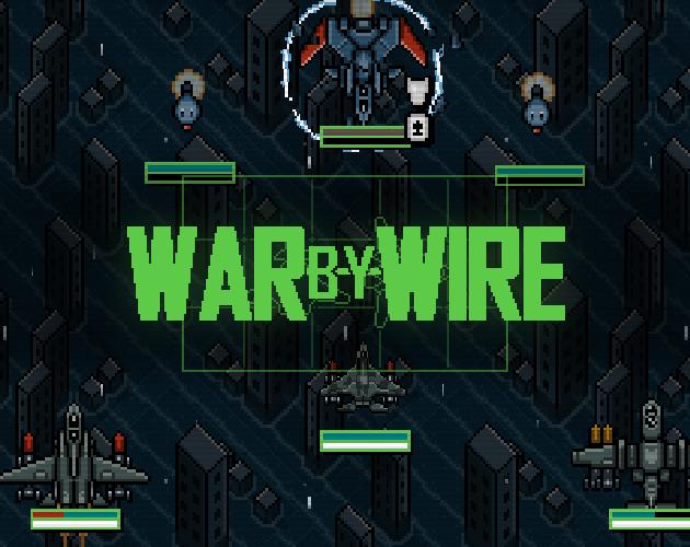 WAR BY WIRE