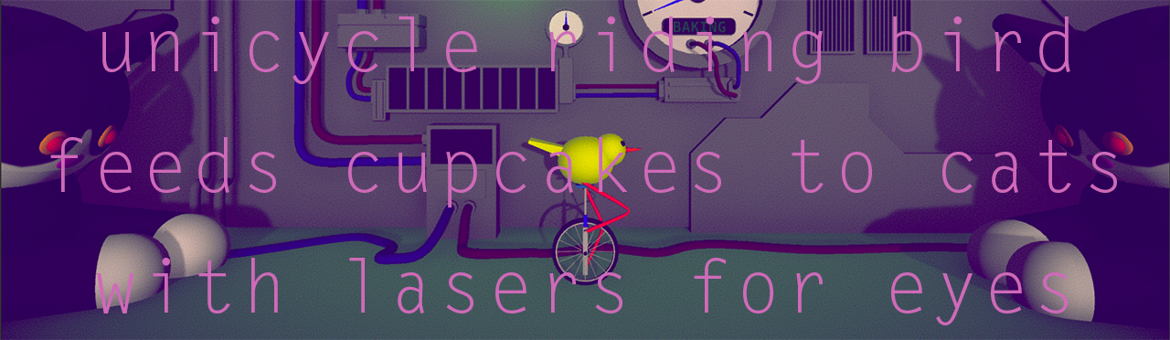 unicycle riding bird feeds cupcakes to cats with lasers for eyes